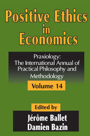 Positive Ethics in Economics: Volume 14, Praxiology: The International Annual of Practical Philosophy and Methodology