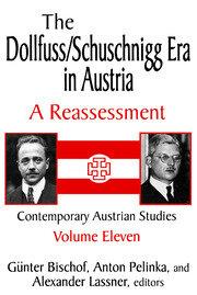 The Dollfuss/Schuschnigg Era in Austria: A Reassessment