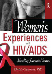 Women's Experiences with HIV/AIDS: Mending Fractured Selves