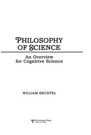 Philosophy of Science: An Overview for Cognitive Science