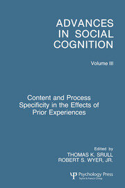 Content and Process Specificity in the Effects of Prior Experiences: Advances in Social Cognition, Volume III