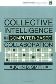 Collective Intelligence in Computer-Based Collaboration