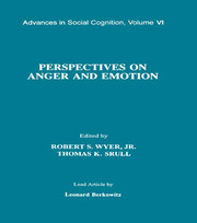 Perspectives on Anger and Emotion: Advances in Social Cognition, Volume Vi
