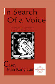 in Search of A Voice: Karaoke and the Construction of Identity in Chinese America