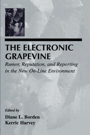 The Electronic Grapevine: Rumor, Reputation, and Reporting in the New On-line Environment