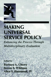 Making Universal Service Policy: Enhancing the Process Through Multidisciplinary Evaluation