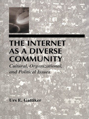 The Internet As A Diverse Community: Cultural, Organizational, and Political Issues