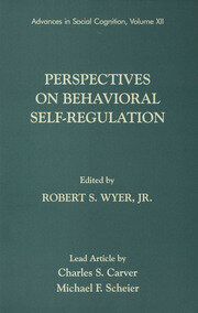 Perspectives on Behavioral Self-Regulation: Advances in Social Cognition, Volume XII