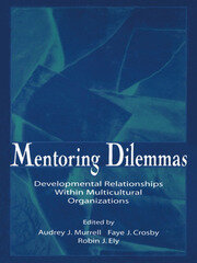 Mentoring Dilemmas: Developmental Relationships Within Multicultural Organizations