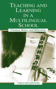 Teaching and Learning in a Multilingual School: Choices, Risks, and Dilemmas