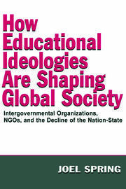 How Educational Ideologies Are Shaping Global Society - 1st Edition book cover