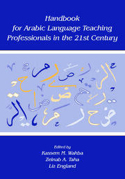 Handbook for Arabic Language Teaching Professionals in the 21st Century - 1st Edition book cover