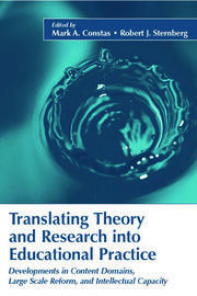 Translating Theory and Research Into Educational Practice: Developments in Content Domains, Large Scale Reform, and Intellectual Capacity