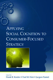 Applying Social Cognition to Consumer-Focused Strategy