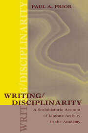 Writing/Disciplinarity: A Sociohistoric Account of Literate Activity in the Academy