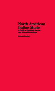 North American Indian Music: A Guide to Published Sources and Selected Recordings