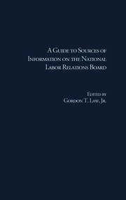 A Guide to Sources of Information on the National Labor Relations Board