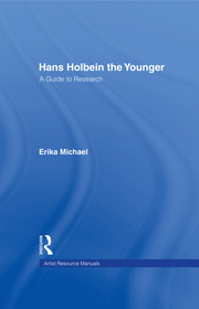 Hans Holbein the Younger: A Guide to Research