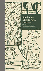 Food in the Middle Ages: A Book of Essays