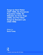 Songs by Henri Reber (1807-1880), Six Romances Populaires (1849), Six Melodies de Victor Hugo (1855), and Five Other Songs by Edouard Lalo (1823-1892)