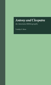 Antony and Cleopatra: An Annotated Bibliography