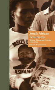 South African Feminisms: Writing, Theory, and Criticism,l990-l994