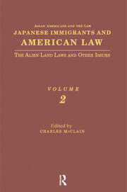 Japanese Immigrants and American Law: The Alien Land Laws and Other Issues