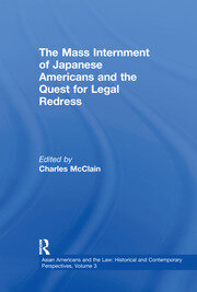 The Mass Internment of Japanese Americans and the Quest for Legal Redress