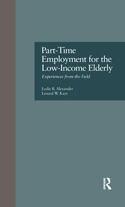 Part-Time Employment for the Low-Income Elderly: Experiences from the Field