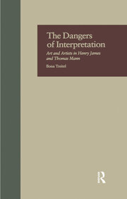 The Dangers of Interpretation: Art and Artists in Henry James and Thomas Mann