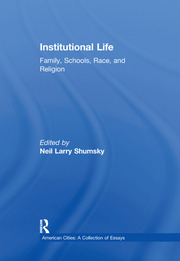 Institutional Life: Family, Schools, Race, and Religion
