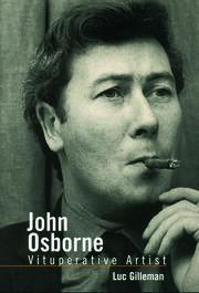 John Osborne: Vituperative Artist