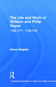 The Life and Work of William and Philip Hayes: 1708-1777--1738-1797