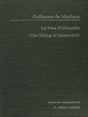 Guillaume de Mauchaut: La Prise d'Alixandre