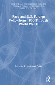 Race and U.S. Foreign Policy from 1900 Through World War II