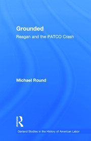 Grounded: Reagan and the PATCO Crash
