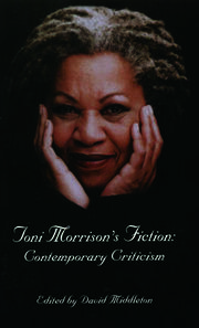 Toni Morrison's Fiction: Contemporary Criticism
