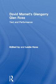 David Mamet's Glengarry Glen Ross: Text and Performance