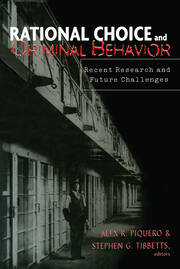 Rational Choice and Criminal Behavior: Recent Research and Future Challenges
