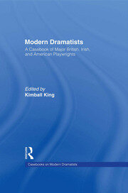 Modern Dramatists: A Casebook of Major British, Irish, and American Playwrights