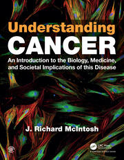 Understanding Cancer: An Introduction to the Biology, Medicine, and Societal Implications of this Disease