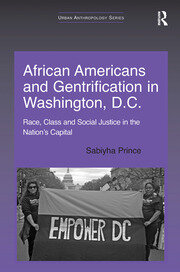 African Americans and Gentrification in Washington, D.C.: Race, Class and Social Justice in the Nation's Capital