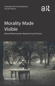 Morality Made Visible: Edward Westermarck's Moral and Social Theory