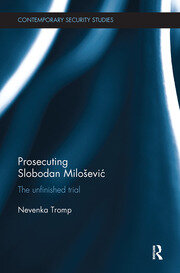 Prosecuting Slobodan Milošević: The Unfinished Trial