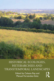 Historical Ecologies, Heterarchies and Transtemporal Landscapes - 1st Edition book cover