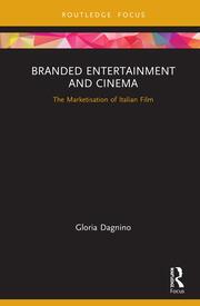 Branded Entertainment and Cinema: The Marketisation of Italian Film