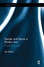 Gender and Dance in Modern Iran: Biopolitics on stage