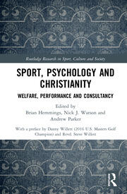 Sport, Psychology and Christianity: Welfare, Performance and Consultancy