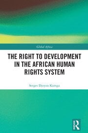 The Right to Development in the African Human Rights System