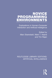 Novice Programming Environments: Explorations in Human-Computer Interaction and Artificial Intelligence